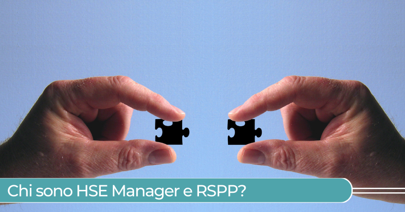 Chi sono HSE Manager e RSPP